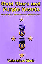Gold stars and purple hearts : the war dead of the Ravenna, Nebraska area