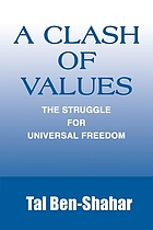 A clash of values : the struggle for universal freedom