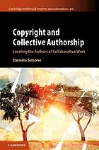 Copyright and collective authorship : locating the authors of collaborative work