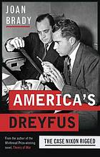 America's Dreyfus : the case Nixon rigged