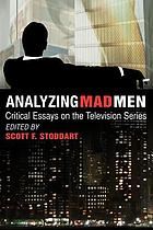 Analyzing Mad Men : Critical essays on the television series