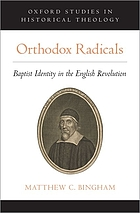 Orthodox radicals : Baptist identity in the English revolution