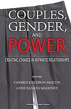 Couples, gender, and power : creating change in intimate relationships