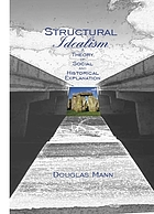 Structural idealism : a theory of social and historical explanation
