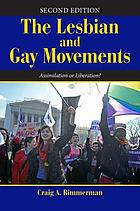 The lesbian and gay movements : assimilation or liberation?