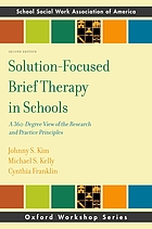Solution-focused brief therapy in schools : a 360-degree view of the research and practice principles