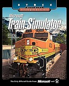 Microsoft train simulator: Sybex official strategies & secrets.