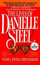 The lives of Danielle Steel : the unauthorized biography of America's #1 best-selling author