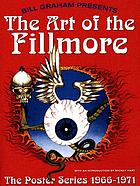 The art of the Fillmore : 1966-1971