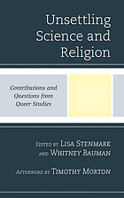 Unsettling science and religion : contributions and questions from queer studies