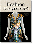Fashion designers A-Z : the collection of the Museum at the Fashion Institute of Technology