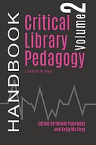 Critical library pedagogy handbook. Volume 2, Lesson plans