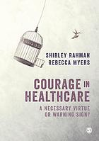 Courage in healthcare : a necessary virtue or a warning sign?