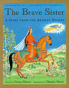 The brave sister : a story from the Arabian Nights