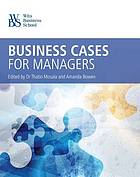 Business cases for managers