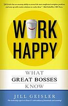 Work happy : what great bosses know