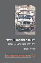 New humanitarianism : Britain and Sierra Leone, 1997-2003