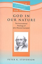 God in our nature : the incarnational theology of John McLeod Campbell