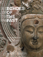 Echoes of the past : the Buddhist cave temples of Xiangtangshan