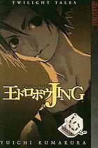 Jing, king of bandits : twilight tales. Volume 6