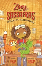 Dragons and marshmallows : Zoey and Sassafras. Vol. 1