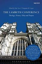 The Lambeth Conference : Theology, history, polity and purpose