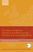 The impact of addictive substances and behaviours on individual and societal well-being