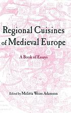 Regional cuisines of medieval Europe : a book of essays