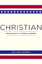 Christian : the politics of a word in America
