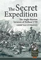 The secret expedition : the Anglo-Russian invasion of North Holland 1799