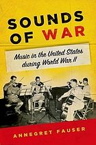 Sounds of war : music in the United States during World War II