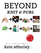 Beyond knit and purl.