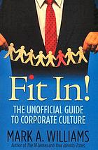 Fit in ! The unofficial guide to corporate culture