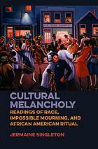 Cultural Melancholy by Jermaine Singleton