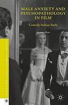 Male anxiety and psychopathology in film : comedy Italian style