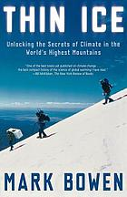 Thin ice : unlocking the secrets of climate in the world's highest mountains
