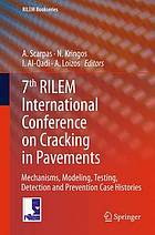 7th RILEM International Conference on Cracking in Pavements : mechanisms, modeling, testing, detection, prevention and case histories