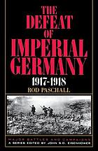 The defeat of imperial Germany, 1917-1918