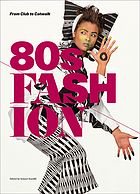 80s fashion : from club to catwalk