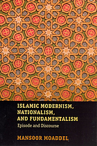 Islamic modernism, nationalism, and fundamentalism : episode and discourse
