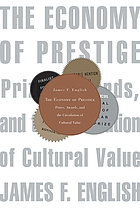 The economy of prestige : prizes, awards, and the circulation of cultural value