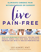 Live pain-free : eliminate chronic pain without drugs or surgery