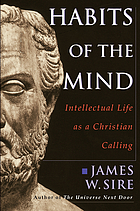 Habits of the mind : intellectual life as a Christian calling