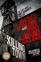 Killing town : a Mike Hammer novel