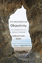 Self-consciousness and objectivity an introduction to absolute idealism