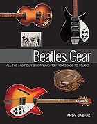 Beatles gear : [all the fab four's instruments from stage to studio]