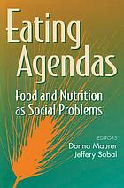 Eating agendas : food and nutrition as social problems