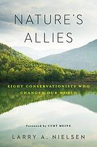 Nature's allies : eight conservationists who changed our world