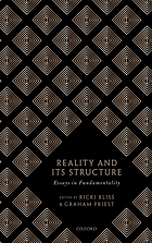 Reality and its structure : essays in fundamentality