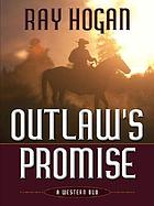 Outlaw's promise : a western duo